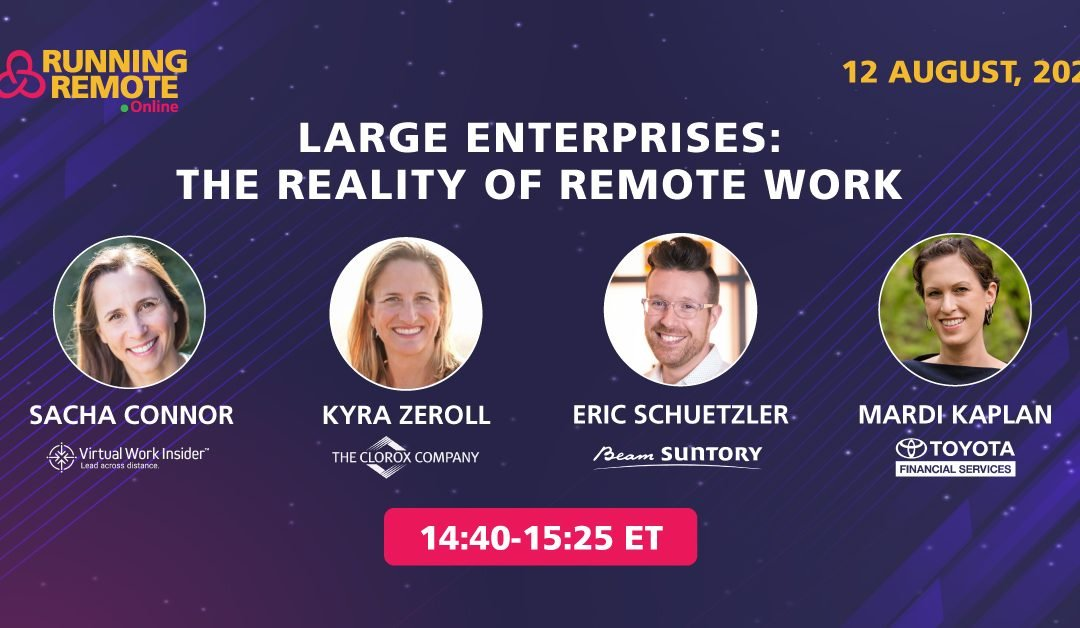 Large Enterprises: The Reality of Remote